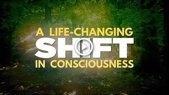 a life changing shift in consciousness